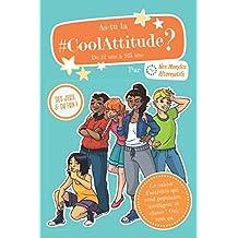 As-tu la CoolAttitude ?: Le cahier d'activités et de jeux de 12 à 125 ans