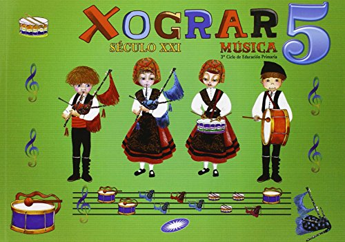 Século XXI, Xograr, música, 5 Educación Primaria - 9788497372114 por Patricia Fernández García