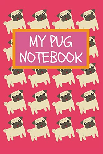 6e7558f71dc8e MY PUG NOTEBOOK: Cute Pug Dog Notebook Journal For Girls: Lined 120 Page  6x9 in