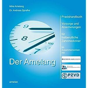 Jetzt herunterladen pdf Der Amelang Praxishandbuch Vorsorge und Absicherungen: Für freiberufliche Zahnmediziner