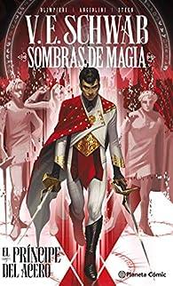 Sombras de magia: El príncipe del acero par V. E. Schwab