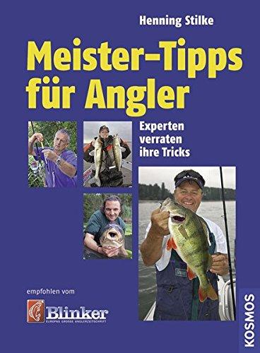 Meister-Tipps für Angler: Experten verraten ihre Tricks