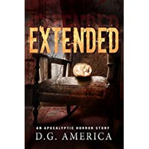 Extended: An Apocalyptic Horror Story (SHORT STORY Series)
