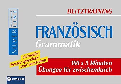 Preisvergleich Produktbild Französisch Grammatik: 100 x 5 Minuten Übungen für zwischendurch (Compact SilverLine Blitztraining)