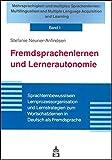 Fremdsprachenlernen und Lernerautonomie: Sprachlernbewusstsein, Lernprozessorganisation und Lernstrategien zum Wortschatzlernen in Deutsch als ... Language Acquisition and Learning, Band 1)