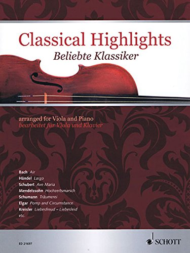 Classical Highlights: arranged for Viola and Piano. Viola und Klavier.