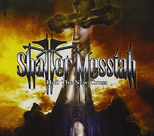 Hail The New Cross by Shatter Messiah