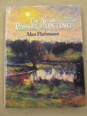 The Art of Pastel Painting (Practical Art Books) por Alan Flattmann