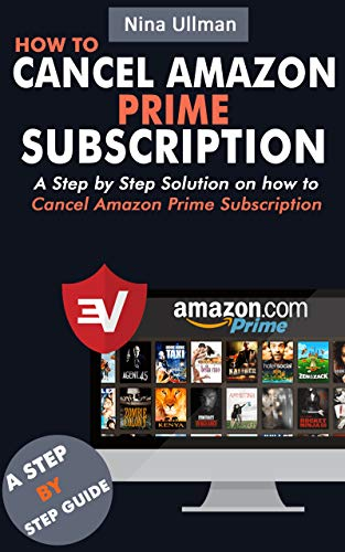 HOW TO CANCEL AMAZON PRIME SUBSCRIPTION: A Step by step Solution ...