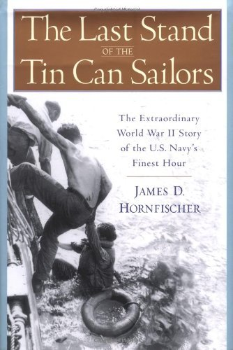 Stand Tin (The Last Stand of the Tin Can Sailors: The Extraordinary World War II Story of the U.S. Navy's Finest Hour by James D. Hornfischer (2004-02-03))