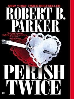 Perish Twice par [Parker, Robert B.]