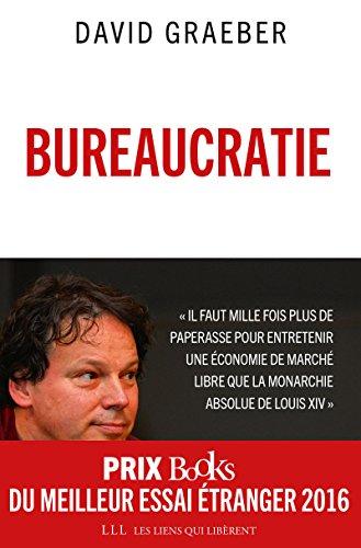 Bureaucratie: L'utopie des règles (LIENS QUI LIBER) par David Graeber