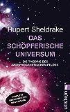 Das schöpferische Universum: Die Theorie des Morphogenetischen Feldes - Rupert Sheldrake