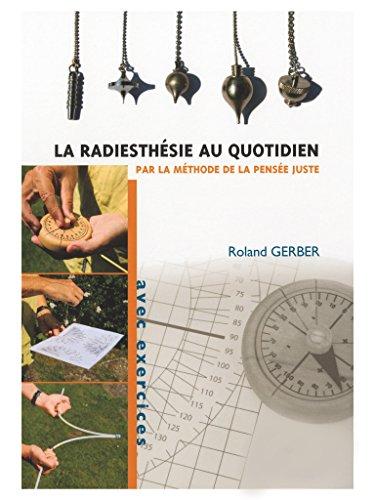 La radiesthésie au quotidien par Roland Gerber