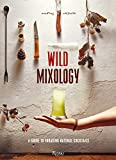 Wild Mixology: A Guide to Foraging Natural Cocktails