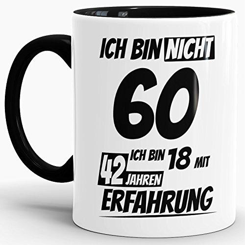 """Geburtstags-Tasse """"Ich bin 60 mit 42 Jahren Erfahrung"""" Innen & Henkel Schwarz / Geburtstags-Geschenk / Geschenkidee / Scherzartikel / Lustig / mit Spruch / Witzig / Spaß / Fun / Kaffeetasse / Mug / Cup / Beste Qualität - 25 Jahre Erfahrung"""