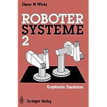 Robotersysteme 2: Graphische Simulation