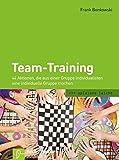 Team-Training: 44 Aktionen, die aus einer Gruppe Individualisten eine individuelle Gruppe machen (spielend leicht)