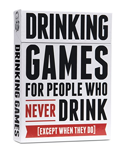 Drinking Games for People Who Never Drink Except When They Do [A Collection of 50 Drinking Games] Partyspiel