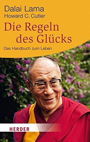 Die Regeln des Glücks: Ein Handbuch zum Leben (HERDER spektrum)