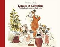 Ernest et Célestine : Noël chez Ernest et Célestine par Gabrielle Vincent