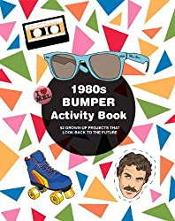 By Mel Elliot - 1980s Bumper Activity Book: 52 Grown Up Projects That Look Back to the Future