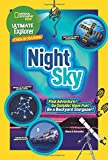 Ultimate Explorer Field Guide: Night Sky: Find Adventure! Go Outside! Have Fun! Be a Backyard Stargazer! (Ultimate Explorer Field Guide )