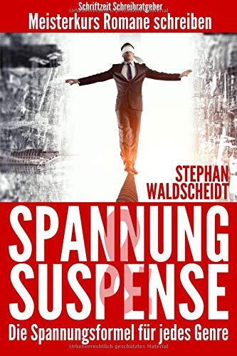 Buchcover Spannung & Suspense - Die Spannungsformel für jedes Genre: Meisterkurs Romane schreiben
