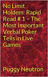 No Limit Holdem: Rapid Read # 1 - The Most Important Verbal Poker Tells in Live Games (English Edition)