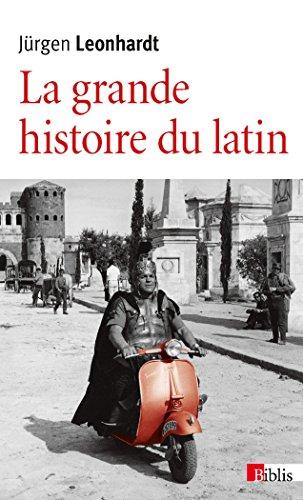 La Grande Histoire Du Latin [Pdf/ePub] eBook