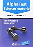 Alpha Test. Scienze motorie. Esercizi commentati