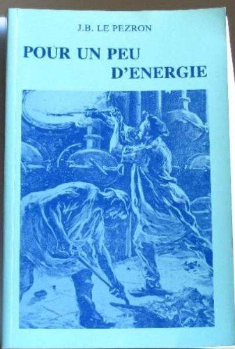 Pour un peu d'énergie : Petites histoires du gaz de ville et de l'électricité à Rennes de 1914 à 1939 par Jean-Baptiste Le Pezron
