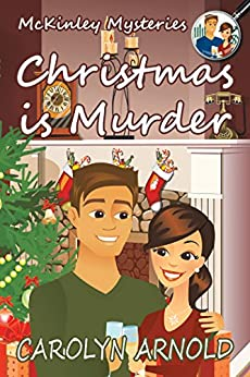 Christmas is Murder (McKinley Mysteries series Book 7) by [Arnold, Carolyn]