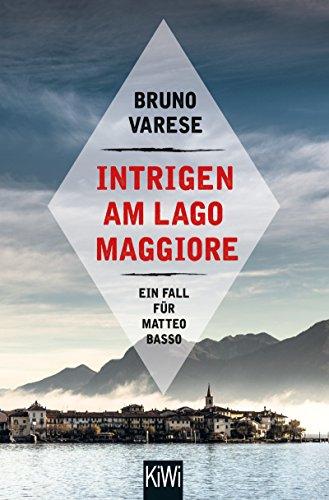 Intrigen am Lago Maggiore: Ein Fall für Matteo Basso (Matteo Basso ermittelt 2)