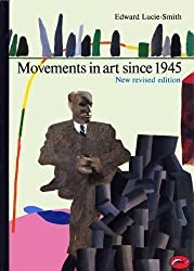 Movements in Art Since 1945 (World of Art) by Edward Lucie-Smith (1984-11-12)