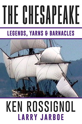 The Chesapeake: Legends, Yarns & Barnacles: A Collection of Short Stories from the pages of The Chesapeake, Book 2 (English Edition)