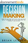 Decision Making: How to Become Decisi...