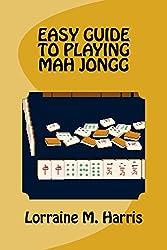 Easy guide to playing mah jongg