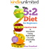 5:2 Diet: 5:2 Diet for Beginners - A 5:2 Diet QUICK START GUIDE to Intermittent Fasting, Rapid Weight Loss & a Long Healthy Life, with 5:2 Diet Recipes ... Fasting, Fast Diet (5:2 Fast Diet Book 1)