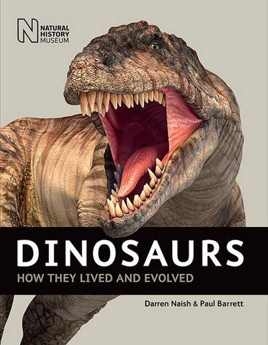 Dinosaurs: How They Lived and Evolved 2016 par Darren Naish