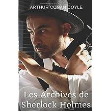 Les Archives de Sherlock Holmes: Un recueil de nouvelles policières d'Arthur Conan Doyle