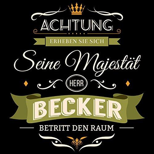 Fashionalarm Herren T-Shirt - Seine Majestät Herr Becker | Fun Shirt mit Spruch lustige Geburtstag Geschenk Idee Familienname Nachname Hochzeit Schwarz