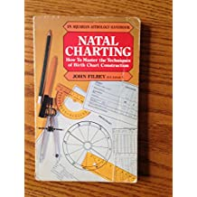 Natal Charting: How to Master the Techniques of Birth Chart Construction (Astrology Handbooks)