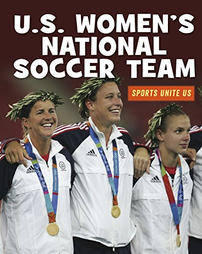 U.S. Women's National Soccer Team (21st Century Skills Library: Sports Unite Us) (English Edition) por J. E. Skinner