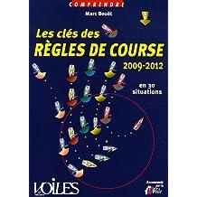 Les clés des règles de course 2009-2012 : En 30 situations