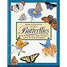 Butterflies: How to Identify and Attract Them to Your Garden by Schneck, Marcus (1990) Hardcover