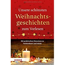 Unsere schönsten Weihnachtsgeschichten zum Vorlesen: Mit praktischen Hinweisen zu Vorlesedauer und Inhalt
