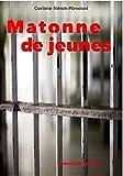 Matonne de jeunes: La réalité des jeunes en prison