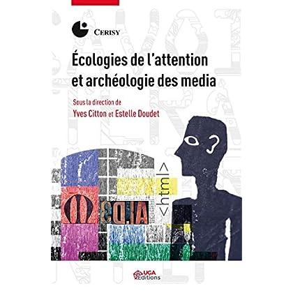 Écologies de l'attention et archéologie des media (Savoirs littéraires et imaginaires scientifiques)