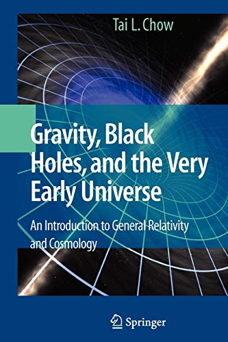 Gravity, Black Holes, and the Very Early Universe: An Introduction to General Relativity and Cosmology